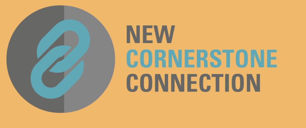 New Cornerstone Connection